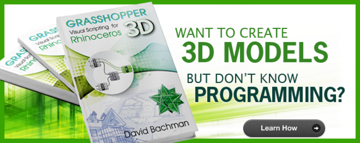Grasshopper Visual Scripting for Rhinoceros 3D by David Bachman book